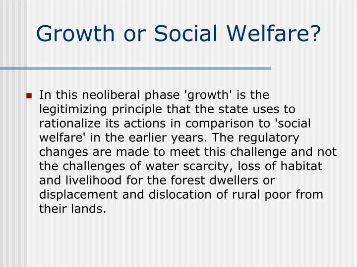 Growth or Social Welfare?