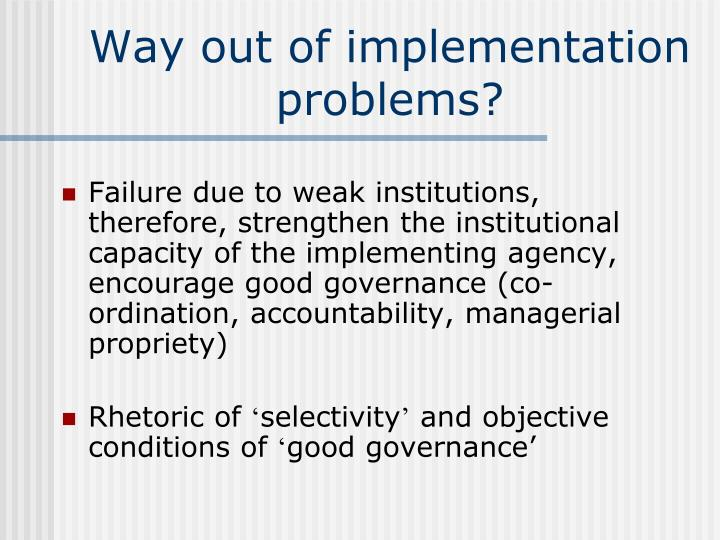 Way out of implementation problems?