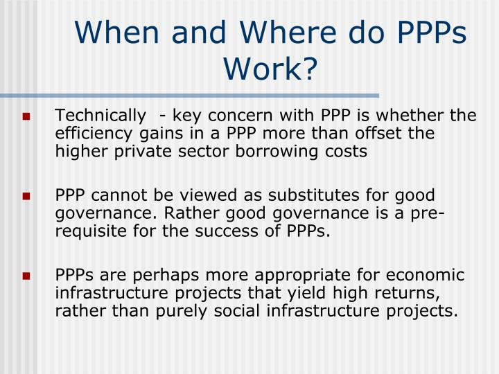When and Where do PPPs Work?