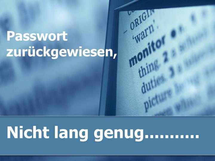Passwort zurückgewiesen,