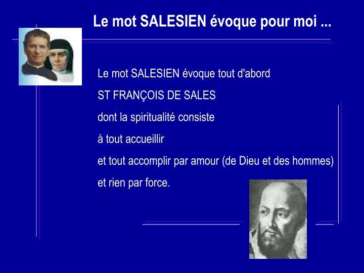 Le mot SALESIEN évoque tout d'abord