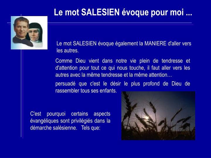 Le mot SALESIEN évoque également la MANIERE d'aller vers les autres.