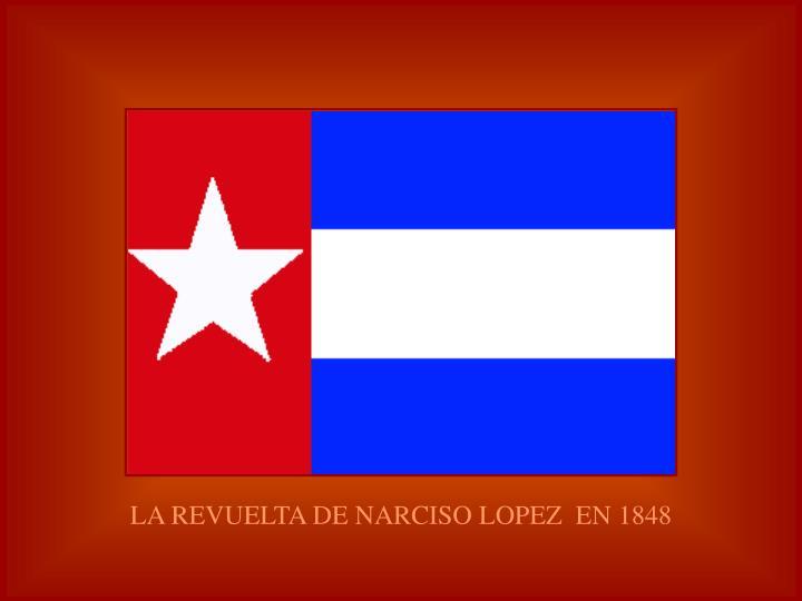 LA REVUELTA DE NARCISO LOPEZ  EN 1848