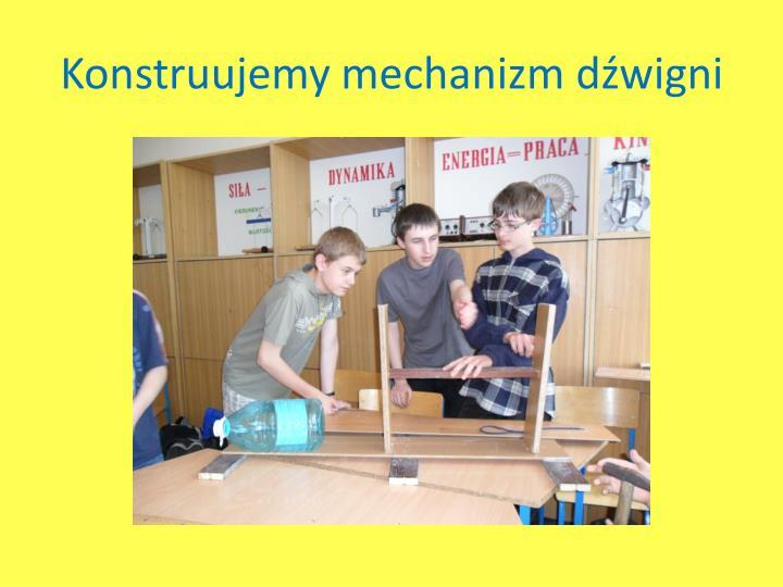 Konstruujemy mechanizm dźwigni