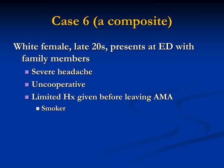 Case 6 (a composite)