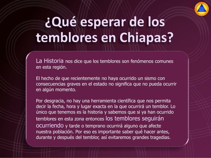 ¿Qué esperar de los temblores en Chiapas?