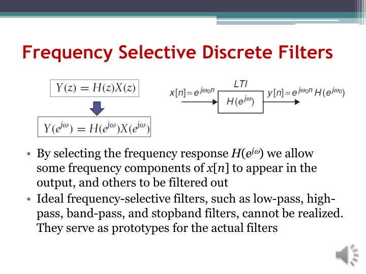 Frequency Selective Discrete Filters