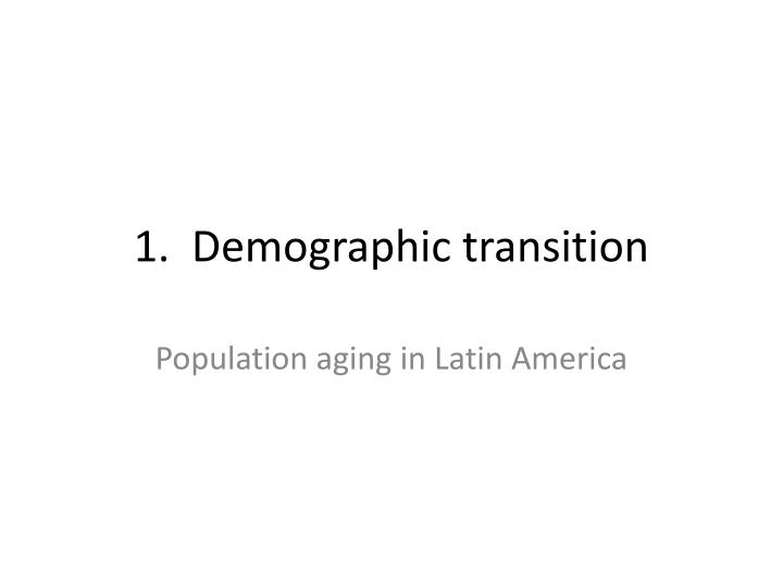 1 demographic transition