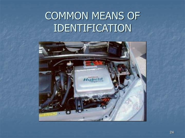 COMMON MEANS OF IDENTIFICATION