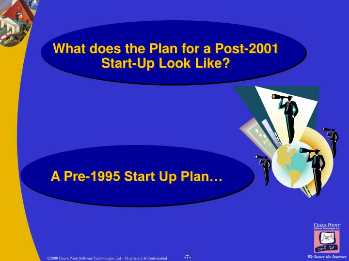What does the Plan for a Post-2001 Start-Up Look Like?