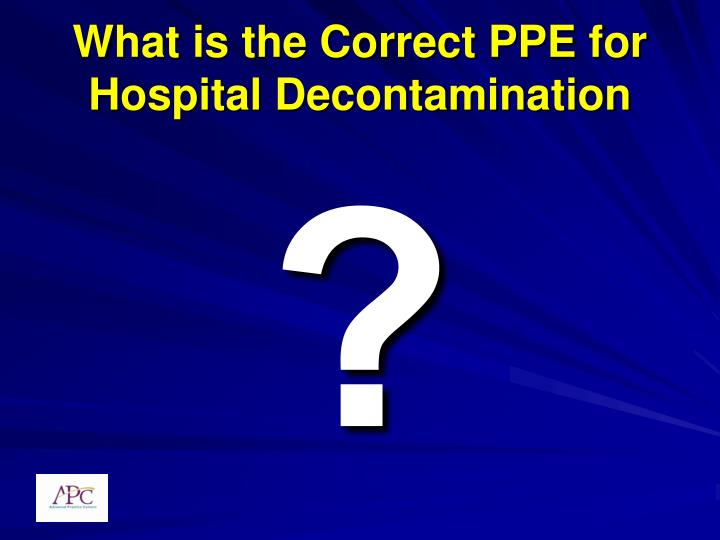 What is the Correct PPE for Hospital Decontamination