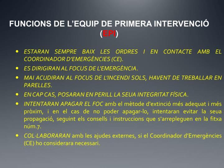 FUNCIONS DE L'EQUIP DE PRIMERA INTERVENCIÓ (