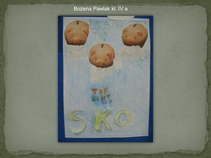 Bożena Pawlak kl. IV a