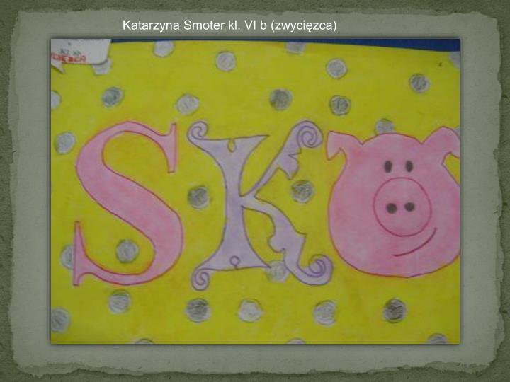 Katarzyna Smoter kl. VI b (zwycięzca)