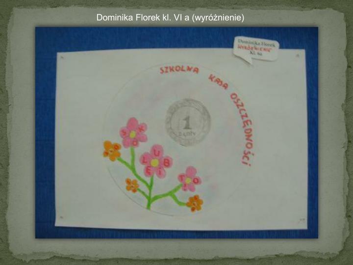 Dominika Florek kl. VI a (wyróżnienie)