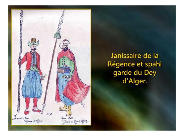 Janissaire de la Régence et spahi garde du Dey