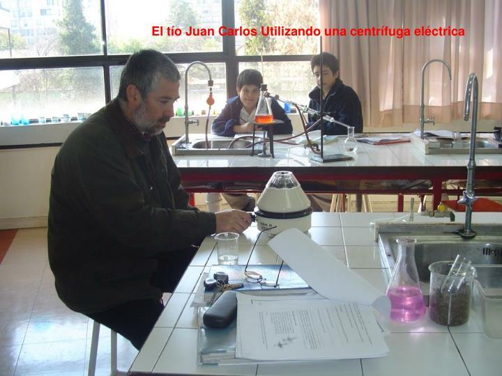 El tío Juan Carlos Utilizando una centrífuga eléctrica