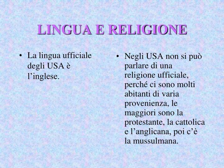 La lingua ufficiale degli USA è l'inglese.