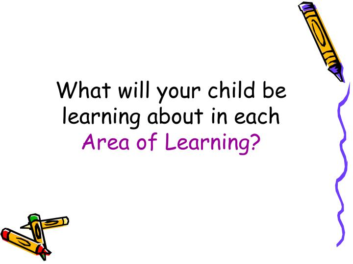 What will your child be learning about in each