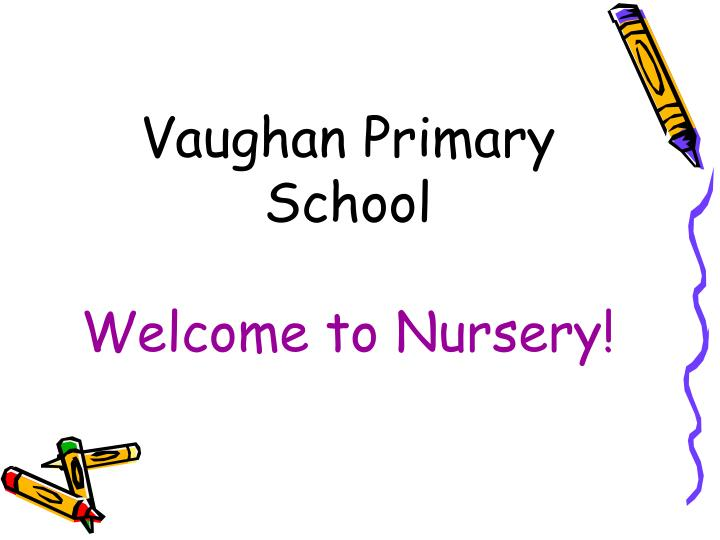 Vaughan primary school welcome to nursery
