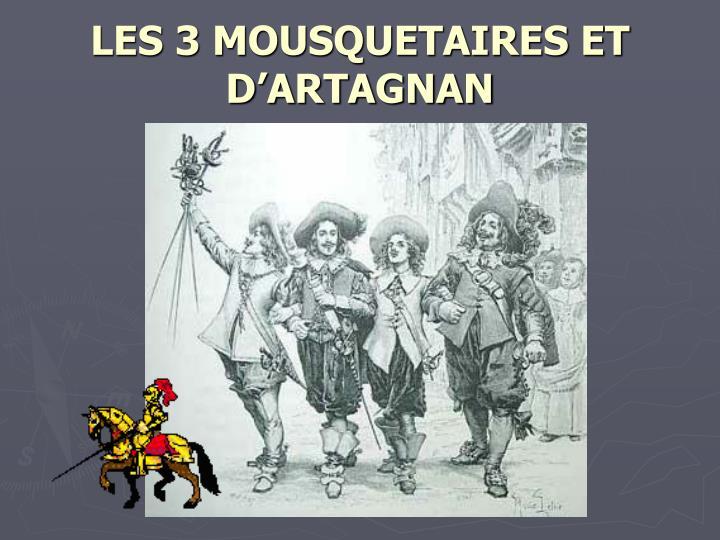 LES 3 MOUSQUETAIRES ET D'ARTAGNAN