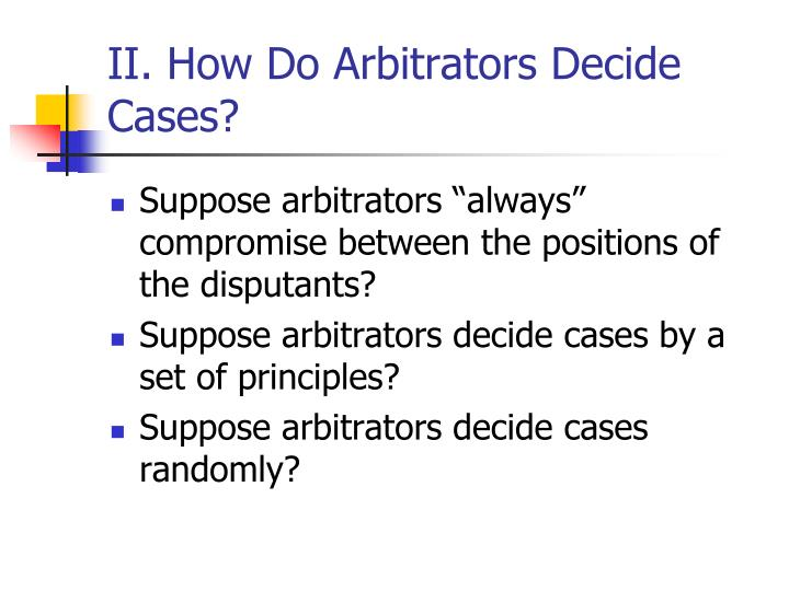 II. How Do Arbitrators Decide Cases?