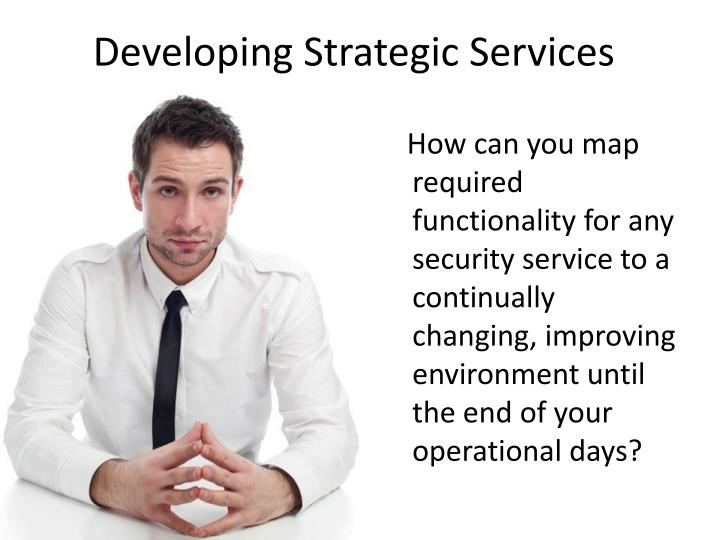Developing Strategic Services