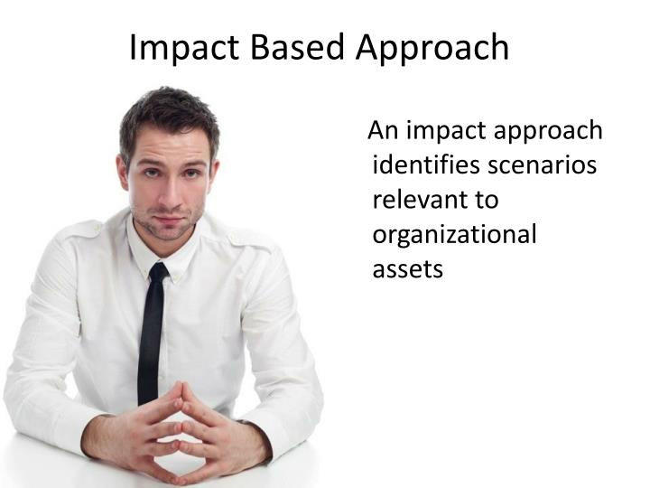 Impact Based Approach