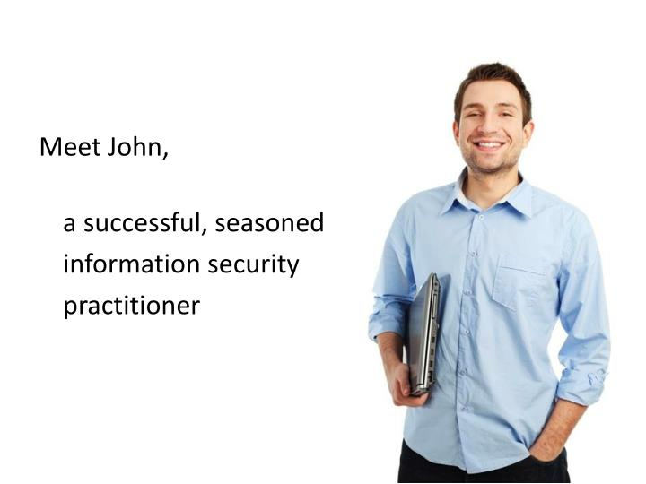 Meet John,