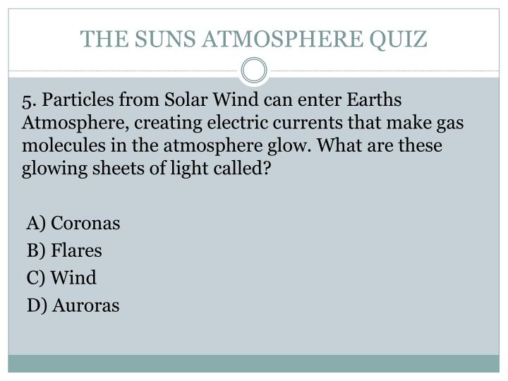 THE SUNS ATMOSPHERE QUIZ
