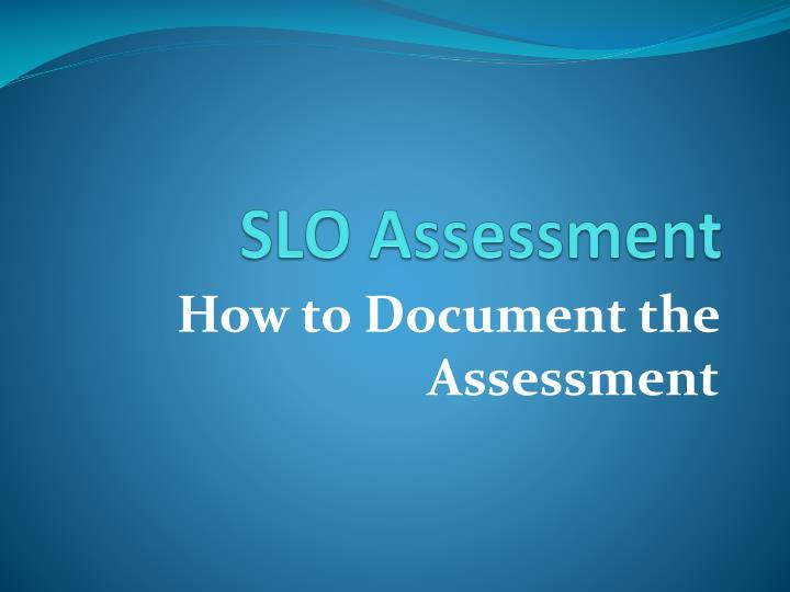 Slo assessment