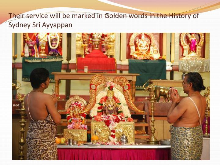 Their service will be marked in Golden words in the History of Sydney Sri
