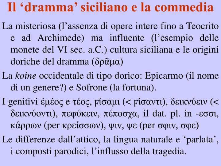 Il 'dramma' siciliano e la commedia