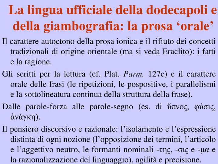 La lingua ufficiale della dodecapoli e della giambografia: la prosa 'orale'