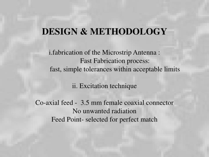 DESIGN & METHODOLOGY