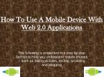 how to use a mobile device with web 2 0 applications