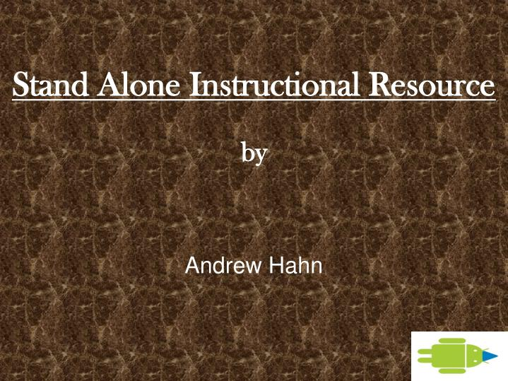 Stand alone instructional resource by