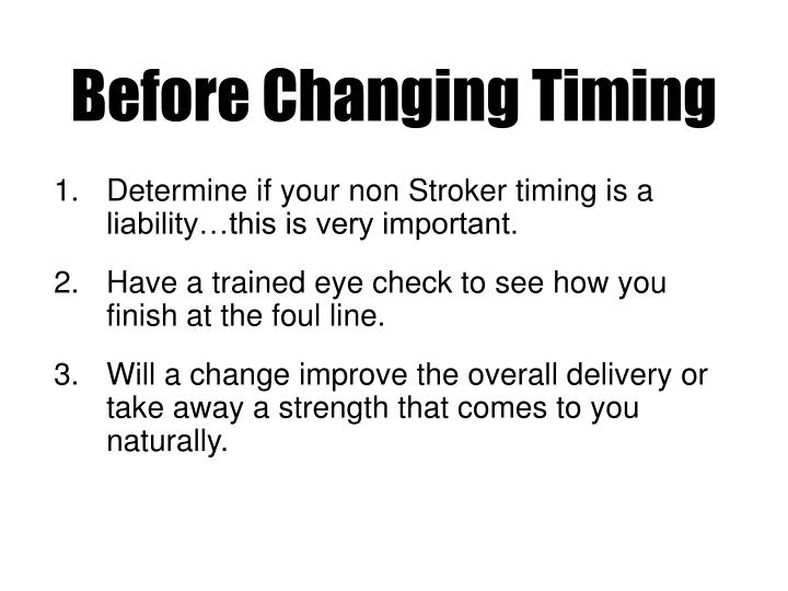 Before Changing Timing