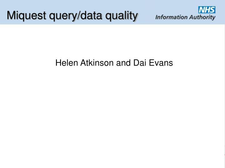 Miquest query/data quality