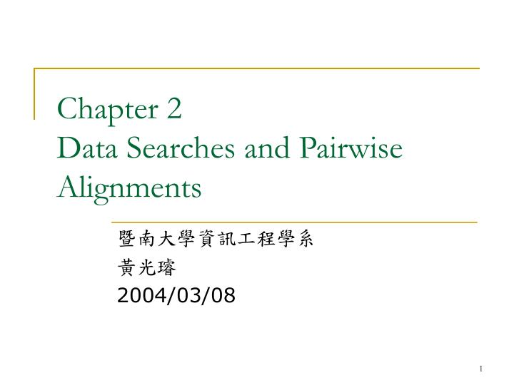 Chapter 2 data searches and pairwise alignments