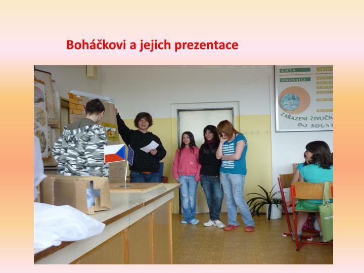 Boháčkovi a jejich prezentace
