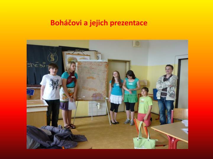 Boháčovi a jejich prezentace