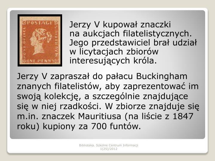 Jerzy V kupował znaczki