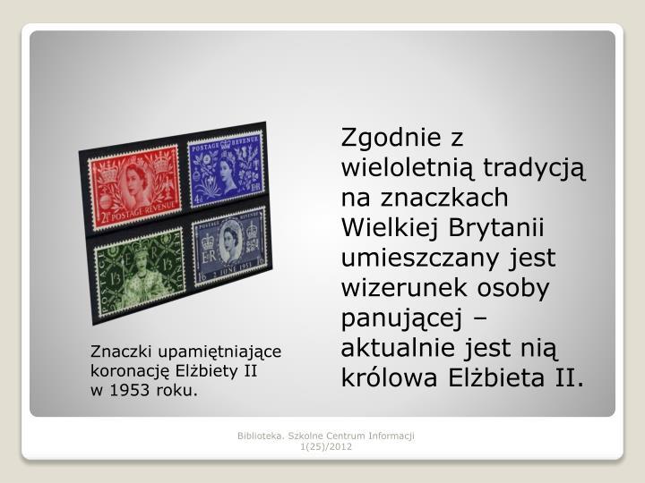 Zgodnie z wieloletnią tradycją na znaczkach Wielkiej Brytanii umieszczany jest wizerunek osoby panującej – aktualnie jest nią królowa Elżbieta II.