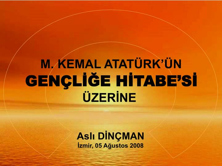 M. KEMAL ATATÜRK'ÜN