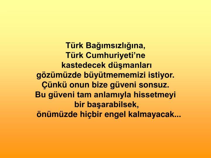 Türk Bağımsızlığına,