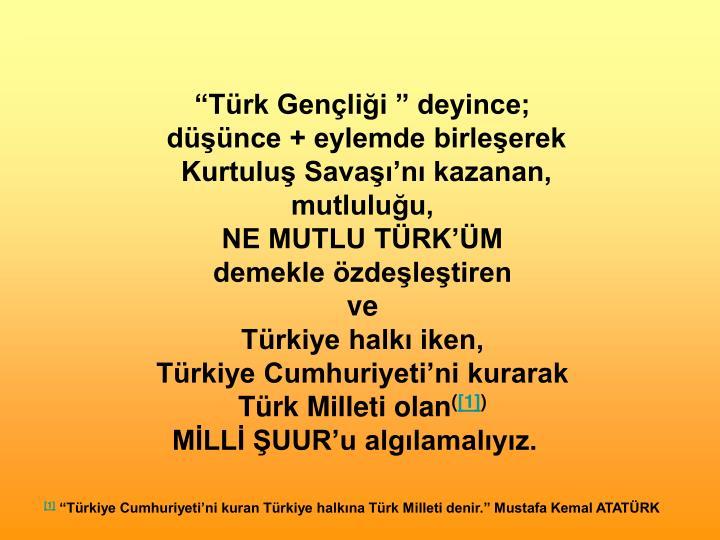 """""""Türk Gençliği """" deyince;"""