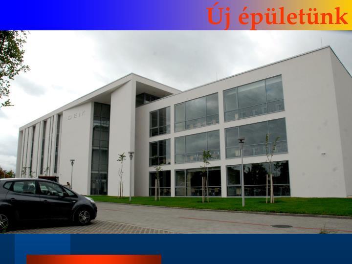 Új épületünk