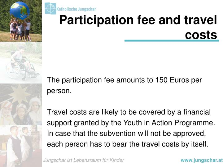 Participation fee and travel costs