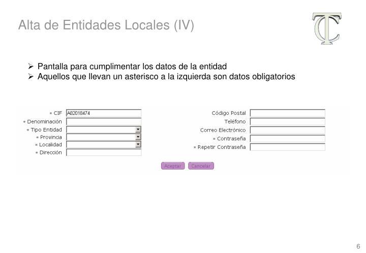 Alta de Entidades Locales (IV)
